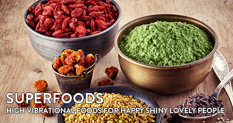 Superfoods high vibrational foods for happy siny lovely people