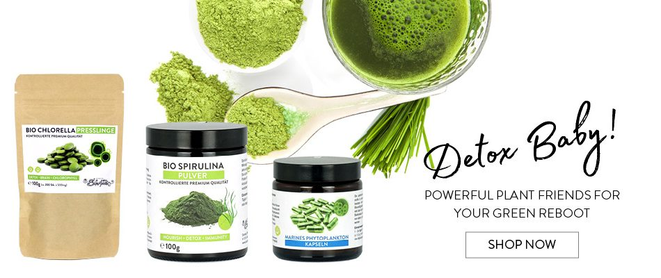 chlorella, spirulina, marine phytoplankton. Detox Baby! powerful green plants for your green reboot